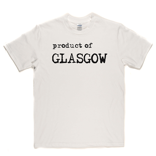 Product Of Glasgow T Shirt