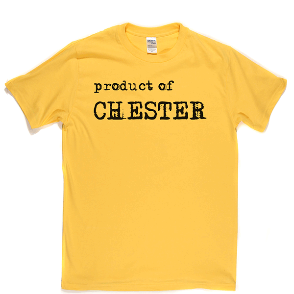Product Of Chester T Shirt