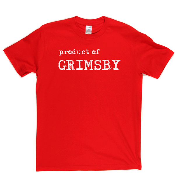 Product Of Grimsby T Shirt