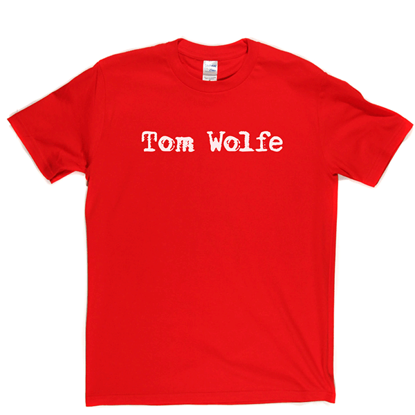 Tom Wolfe T Shirt