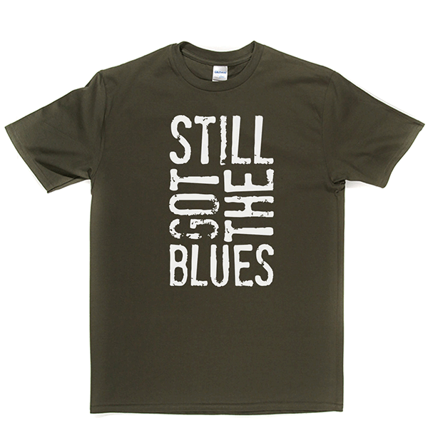 Still Gotthe Blues T-shirt