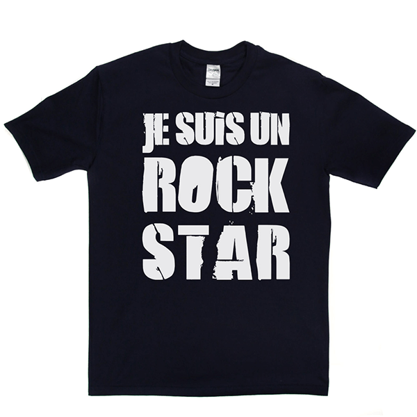Je Suis Un Rock Star T Shirt