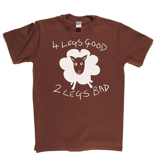 4 Legs Good 2 Legs Bad T Shirt