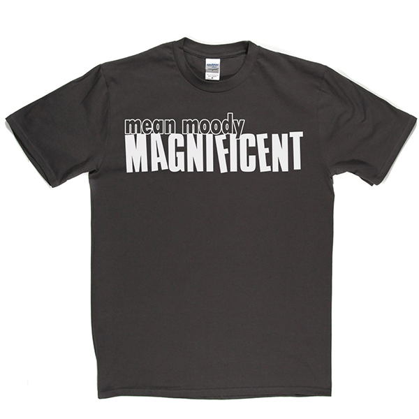 Mean Mood Magnificent T Shirt