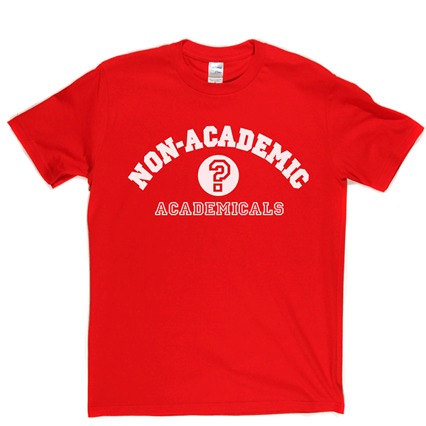 Non-Academic Academicals T Shirt