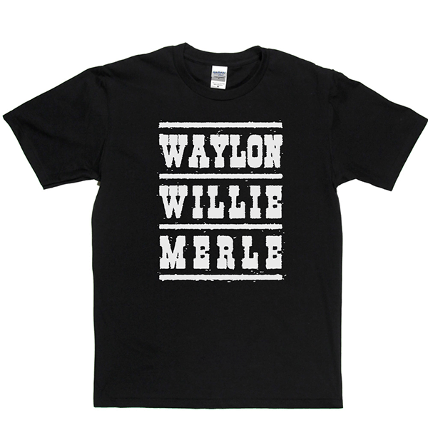 Waylon Willie Merle T Shirt