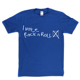 I Vote Rock N Roll T-shirt