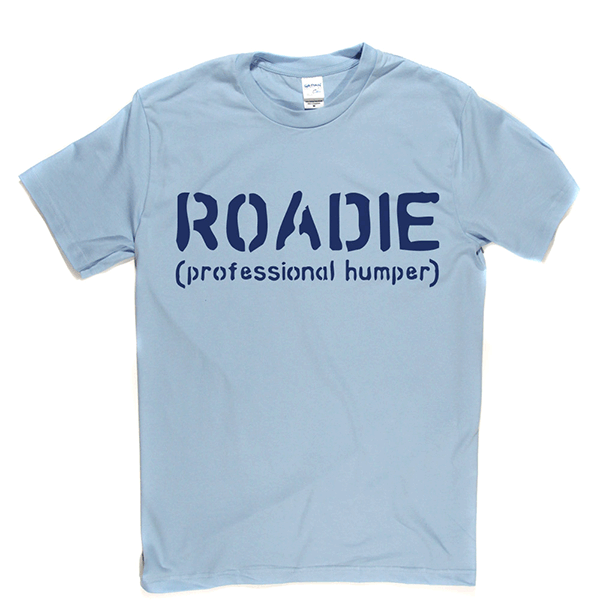 Roadie T Shirt