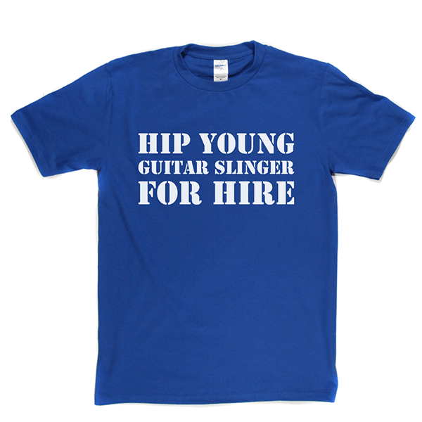 Hip Young Guitar Slinger For Hire T Shirt