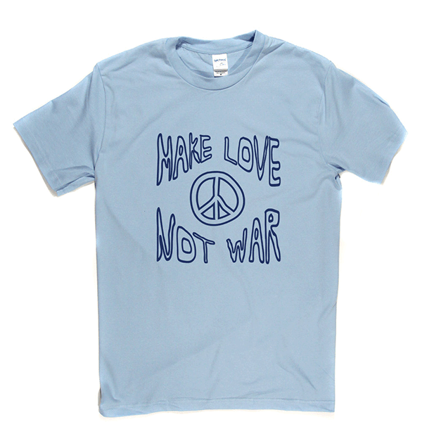 Make Love Not War 2 T Shirt