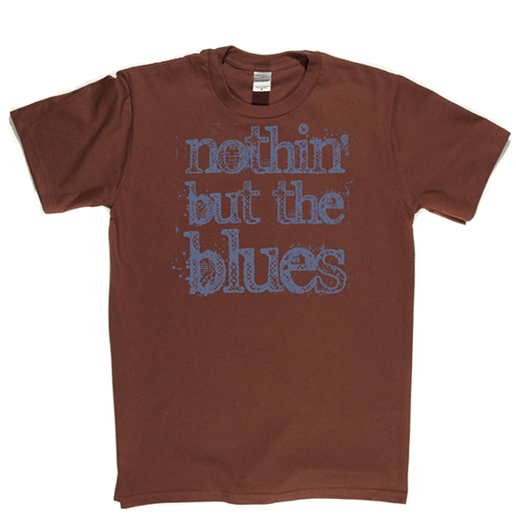 Nothin But The Blues T-shirt