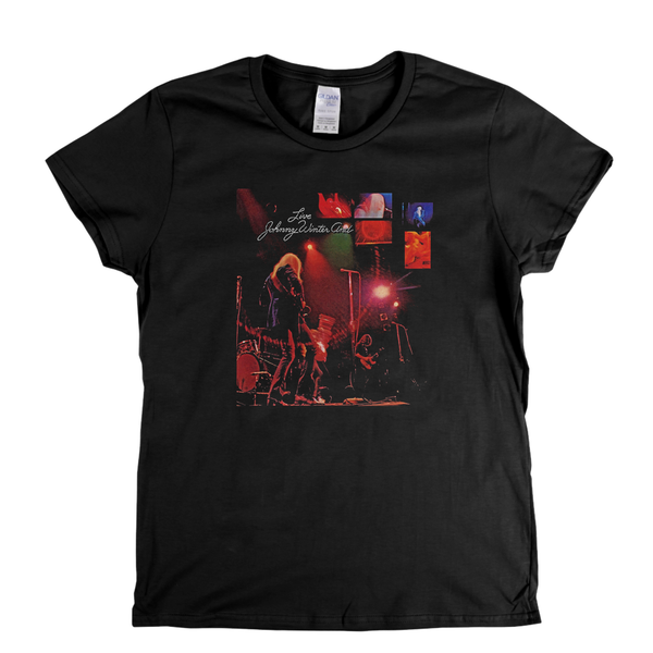 Johnny Winter And Live Womens T-Shirt