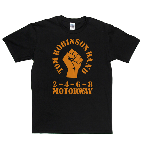 Tom Robinson Band 2 4 6 8 Motorway T-Shirt