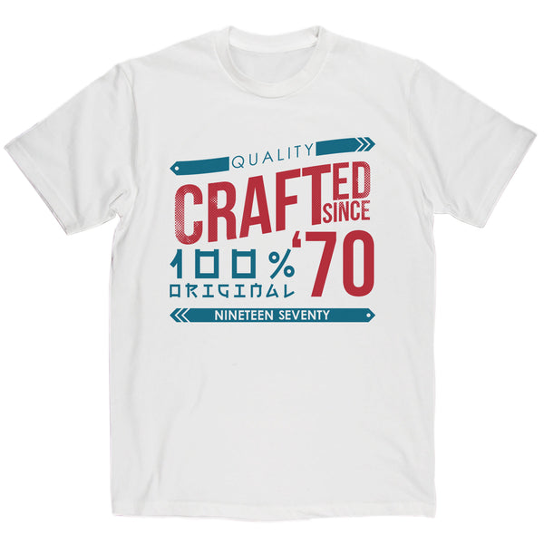 Crafted in 1970 Year T Shirt