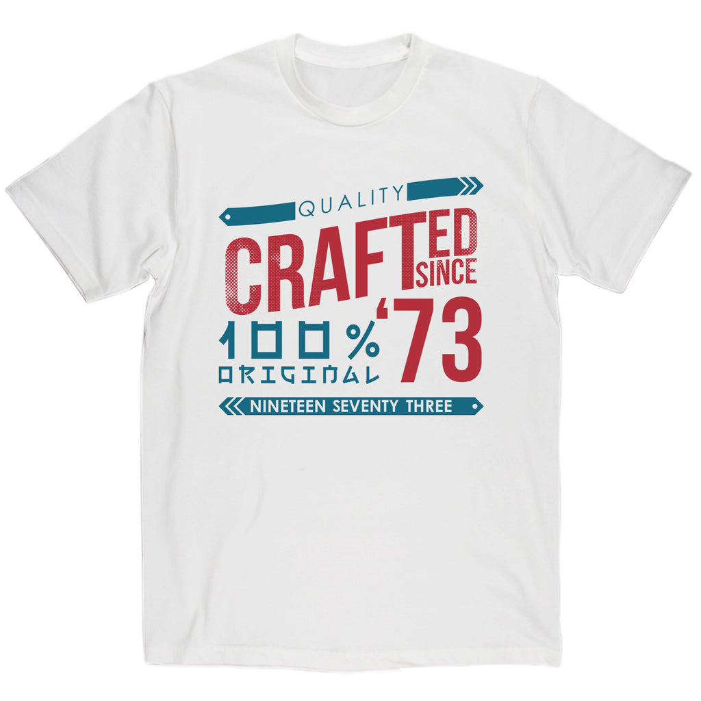 Crafted in 1973 Year T Shirt