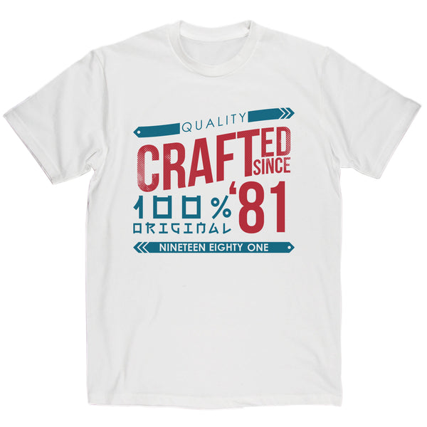 Crafted in 1981 Year T Shirt