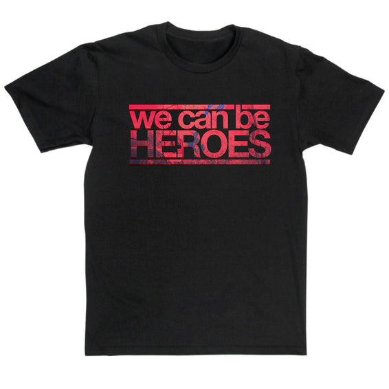 David Bowie Inspired - We Can Be Heroes T Shirt