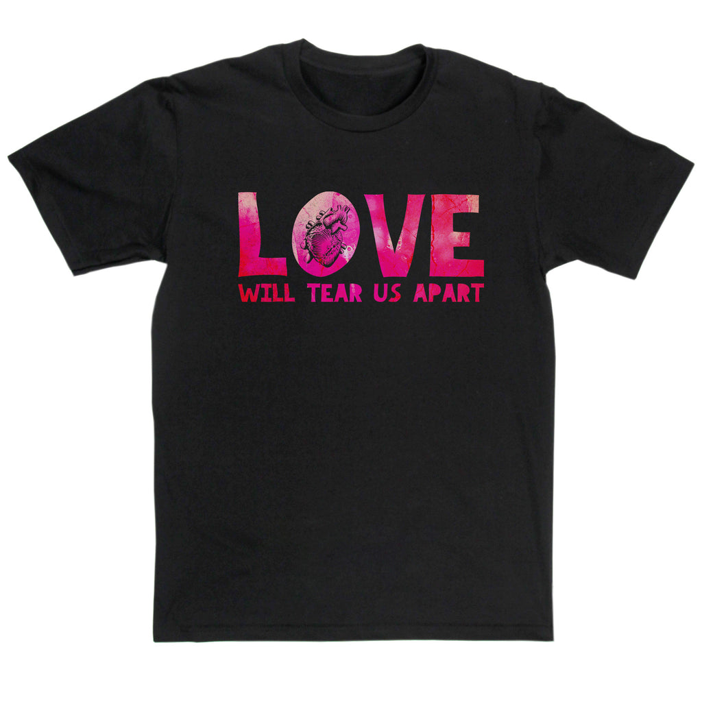 Joy Division Inspired - Love Will Tear Us Apart T Shirt