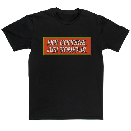 Only Fools & Horses Inspired - Not Goodbye, Just Bonjour T Shirt
