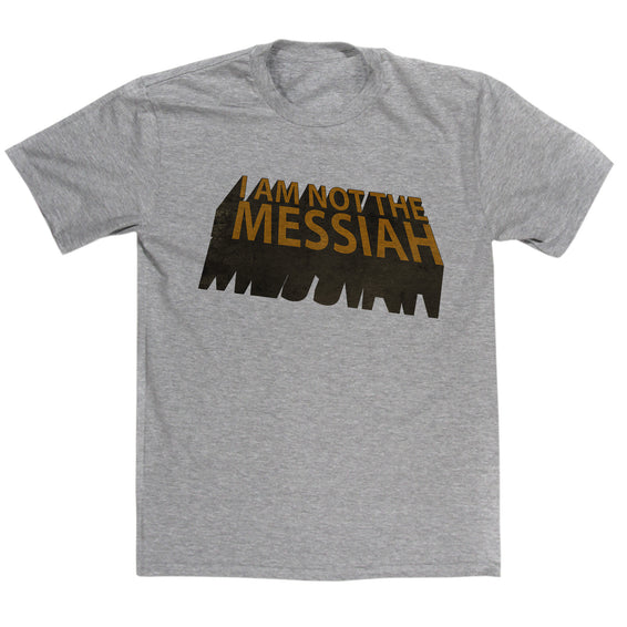 Monty Python's Life Of Brian Inspired - I Am Not The Messiah T Shirt