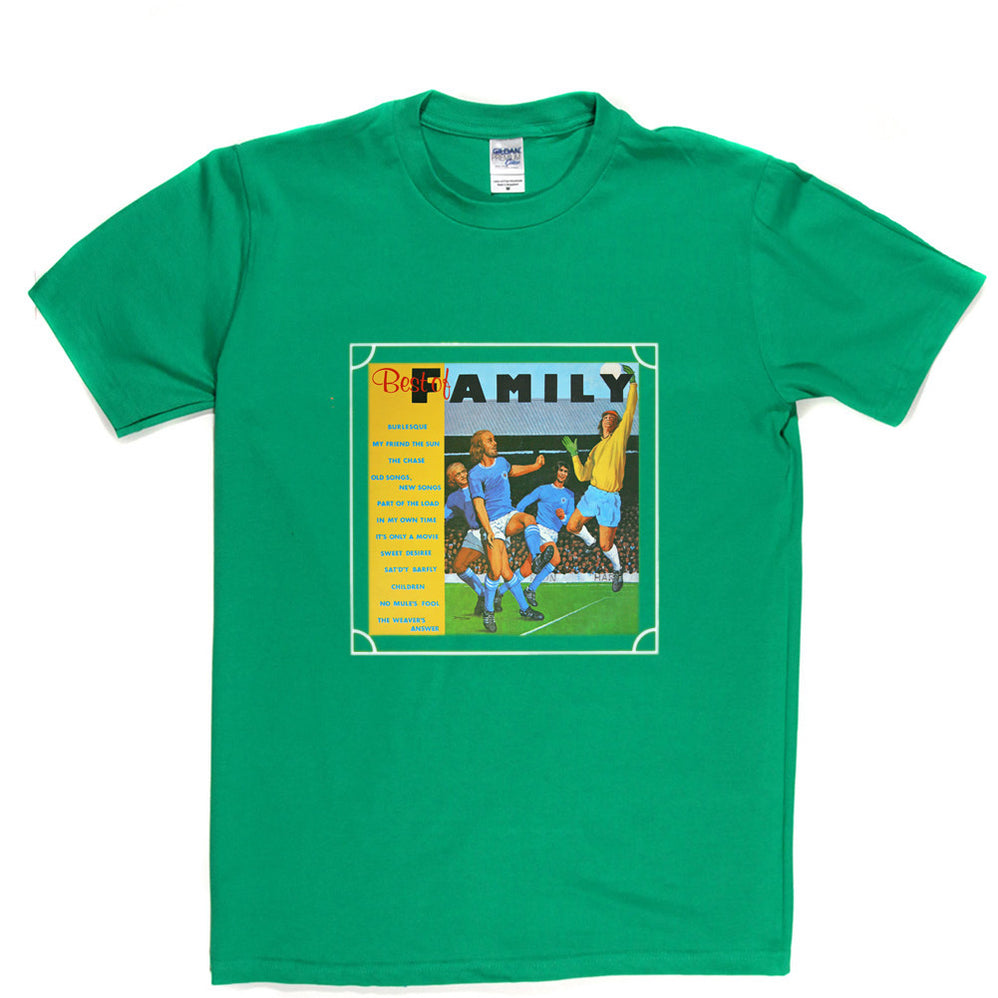 Best of Family T Shirt