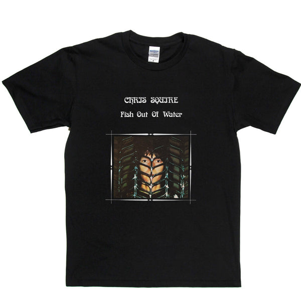 Chris Squire Fish Out of Water T Shirt