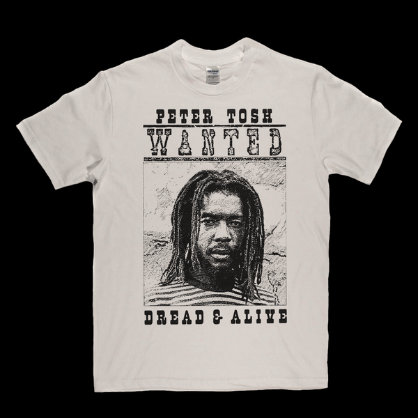 Peter Tosh Wanted Dread And Alive T-Shirt