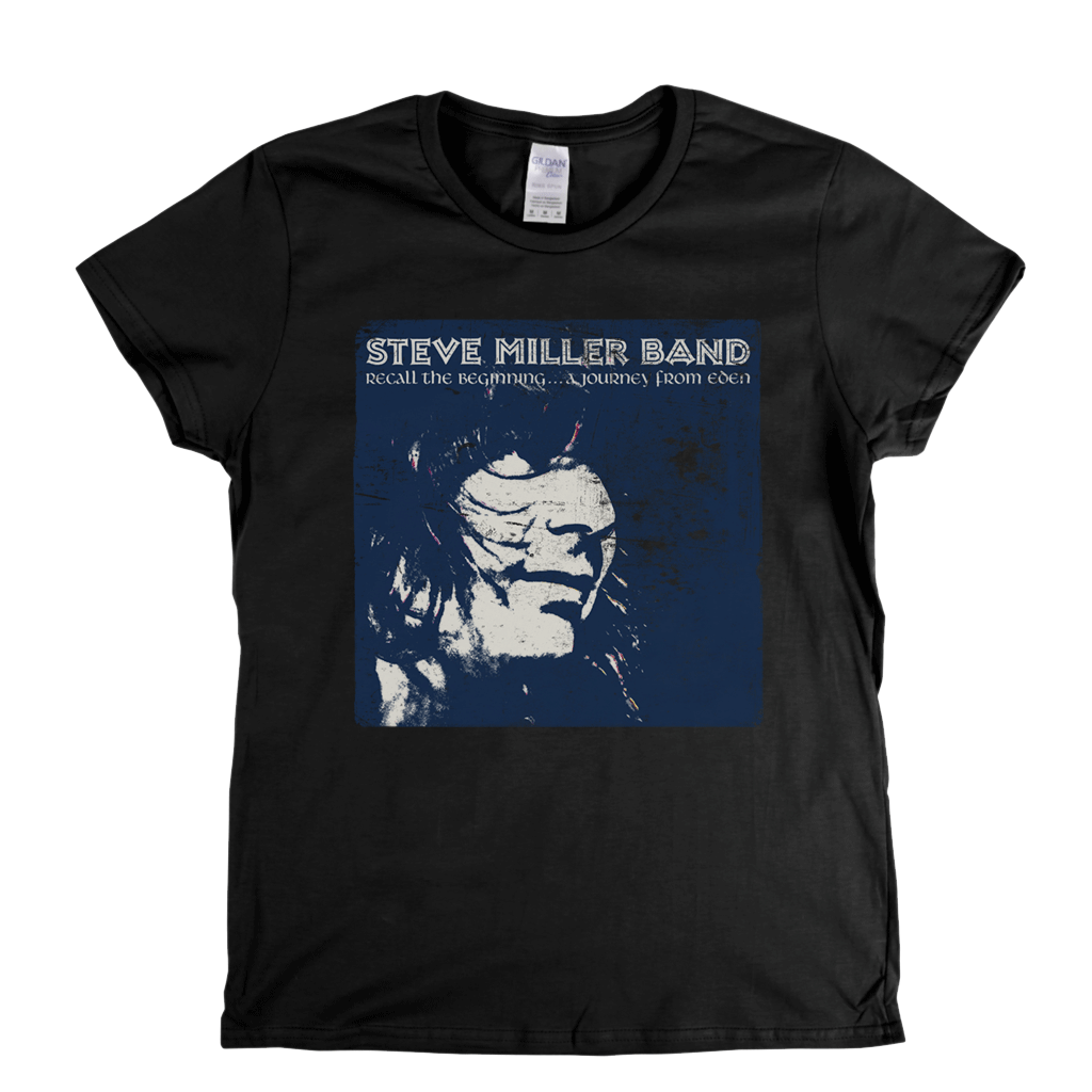 Steve Miller Band Recall The Beginning Womens T-Shirt