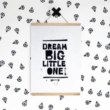 Dream Big Little One — Art Print / Black or White