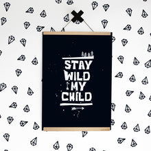 Stay Wild my Child — Art Print / Black or White