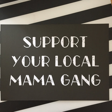 SUPPORT YOUR LOCAL MAMA GANG Art Print