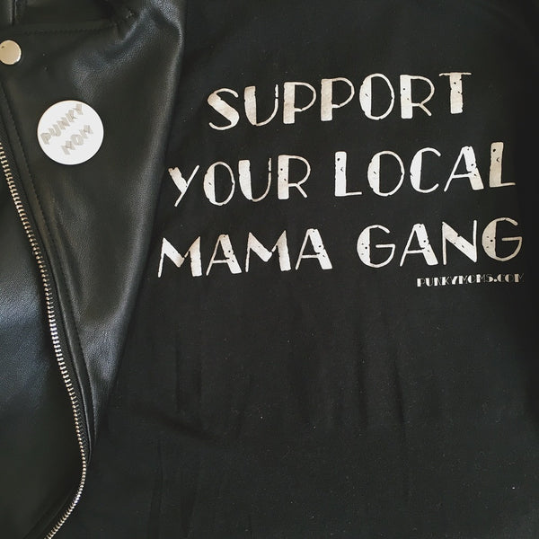 SUPPORT YOUR LOCAL MAMA GANG Fitted Tee