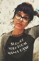 SUPPORT YOUR LOCAL MAMA GANG Unisex Raglan 3/4 Sleeve Shirt