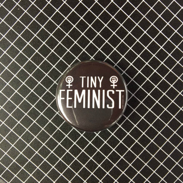 "TINY FEMINIST Black Round 1.5"" Pin"