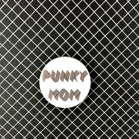 "PUNKY MOM White Round 1.5"" Pin"