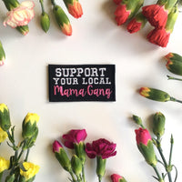 SUPPORT YOUR LOCAL MAMA GANG PATCH - Pink rectangle Iron On