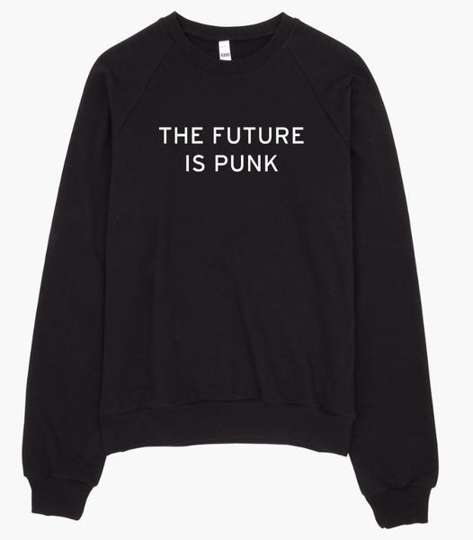 THE FUTURE IS PUNK Unisex Sweatshirt