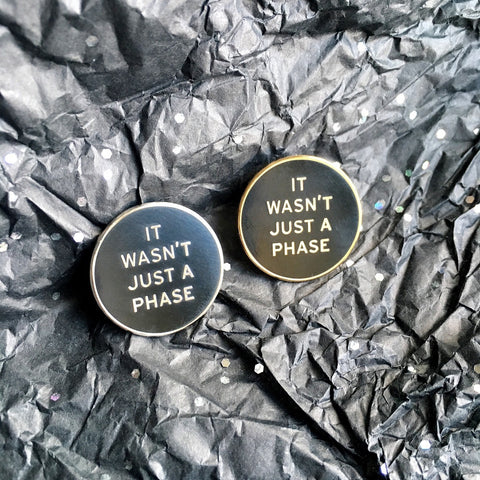 IT WASN'T JUST A PHASE ENAMEL PINS from Punky Moms