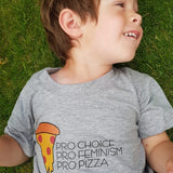 Pro Choice. Pro Feminism. Pro Pizza. This is the kids' version of our newest feminist design.