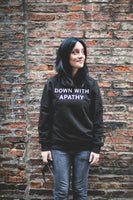 DOWN WITH APATHY Unisex Sweatshirt