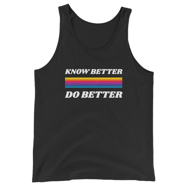 Know Better Do Better Black Unisex Tank Top