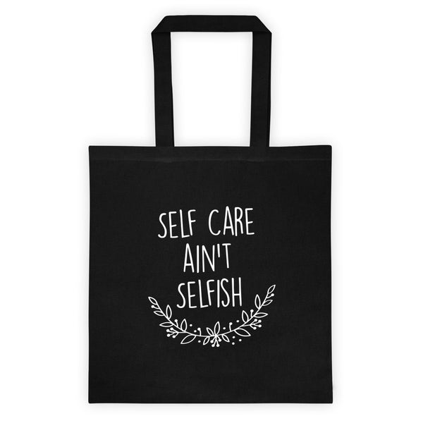 Self Care Ain't Selfish Tote Bag by Punky Moms - An Alternative Parenting Community