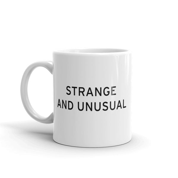 STRANGE AND UNUSUAL Mug