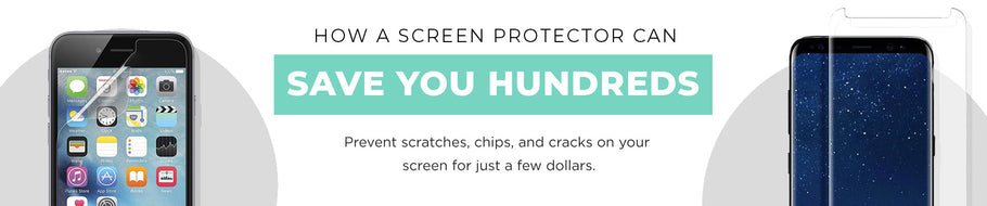How a Screen Protector Can Save You Hundreds