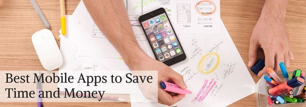 Best Mobile Apps To Save Time And Money