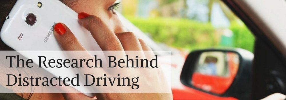 The Research Behind Distracted Driving