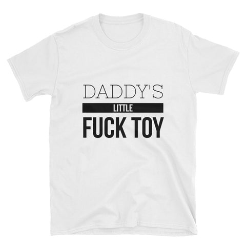 Daddy's Little Fuck Toy T-Shirt - Melmon Squad