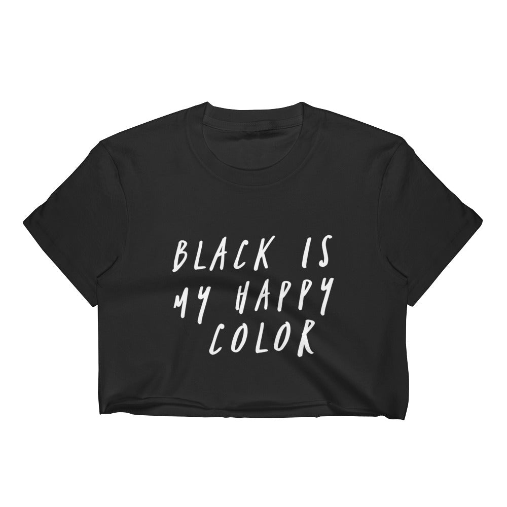 Black Is My Happy Color Crop Top - Melmon Squad