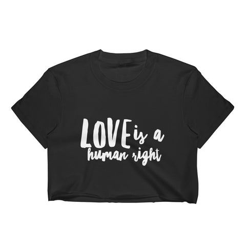 Love Is A Human Right Crop Top