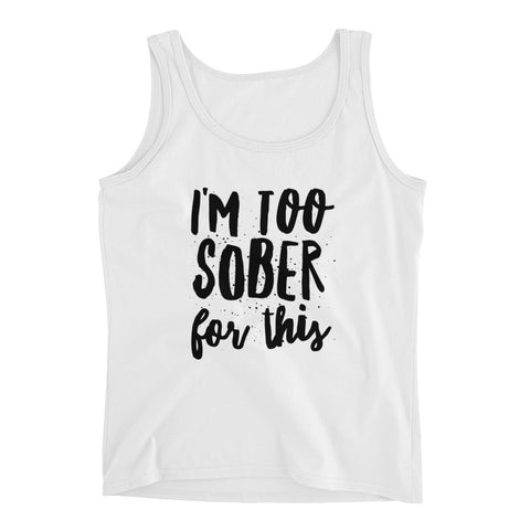 I'm Too Sober For This Tank Top